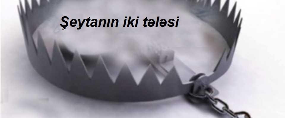 ŞEYTANIN İKİ TƏLƏSİ
